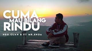 Cuma Mo Bilang Rindu// NcB Ft. Mr. Enda