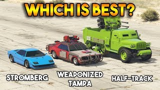 GTA 5 ONLINE : STROMBERG VS HALF TRACK VS WEAPONIZED TAMPA (WHICH IS BEST?)