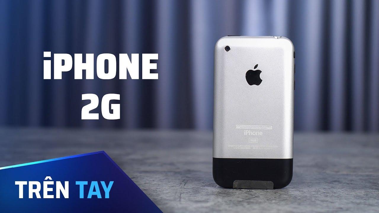 """Trên tay iPhone 2G """"fullbox, chưa acti"""""""