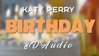 Katy Perry - Birthday [8D AUDIO]
