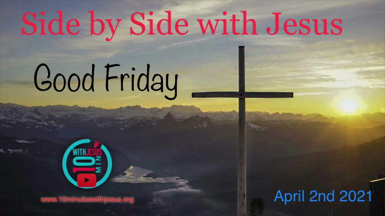 Download 210402 Good Friday  Side by Side with Jesus - April 2nd 2021