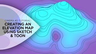 Cinema 4D Tutorial - How to Create an Elevation Map Using Cinema 4D's Sketch and Toon