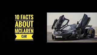 TOP 10 AMAZING🔥🔥 FACTS ABOUT [MC LAREN] CARS