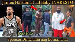 James Harden at Lil Baby na BUSTED sa PARIS. KAYA PALA. Spencer Dinwiddie gusto ng $125 million.