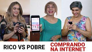 Rico vs Pobre - Comprando na Internet