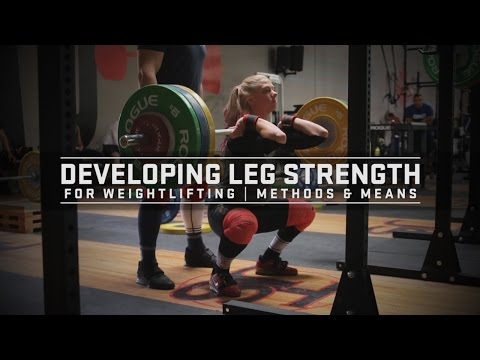 Developing Leg Strength for Weightlifting | Methods & Means | JTSstrength.com