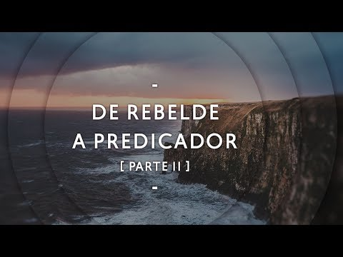 De rebelde a predicador segunda  - Pastor Miguel Núñez