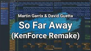Martin Garrix & David Guetta - So Far Away (KenForce Remake + FLP!) Instrumental