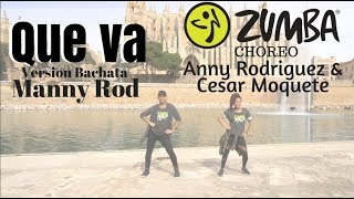 QUE VA - Manny Rod (Bachata) Zumba Fitness by Cesar Moquete & Anny Rodriguez