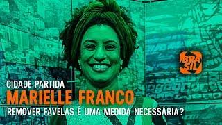 Marielle Franco Debate Remoção das Favelas | Cidade Partida