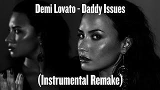Demi Lovato - Daddy Issues (Instrumental Remake)