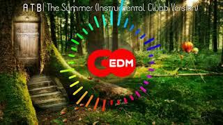 ATB - The Summer (Instrumental Club Version)