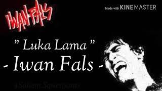 """Download Iwan Fals - Luka Lama #1984 (Lirik) """"Lagu yang tidak beredar"""""""