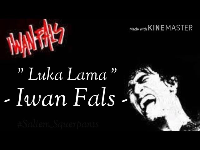 Iwan Fals - Luka Lama #1984 (Lirik) Lagu yang tidak beredar
