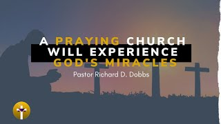 A Praying Church Will Experience God's Miracles