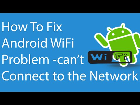 Fix Android WiFi Problem - Can't Connect to the Network