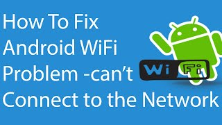 Fix Android WiFi Problem - Can