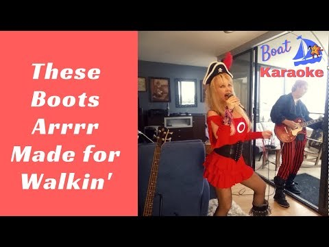 These Boots Arrrr Made for Walkin' (Boat Karaoke Sing Along, Lyrics in Description)