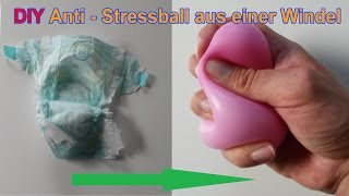 ANTISTRESSBALL aus WINDEL selber machen / DIY Antistressbälle selbst basteln / Tutorial deutsch