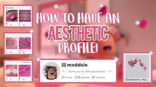 How To Have An Aesthetic Roblox Profile! || Mxddsie ♡