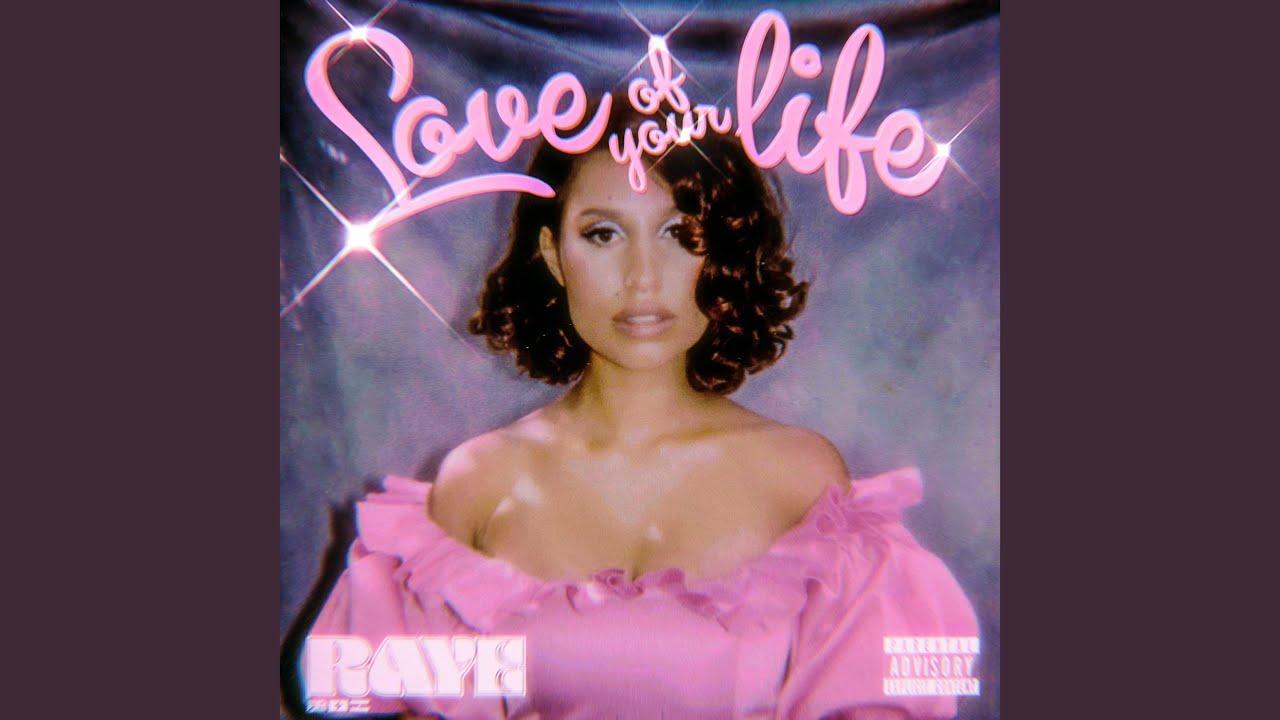 Arti Lirik dan Terjemahan RAYE - Love of Your Life