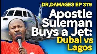 Dr. Damages Show 379: Apostle Suleman Buys a Jet: Dubai vs Lagos