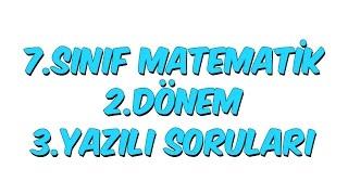 7.Sınıf Matematik 2.Dönem 3.Yazılı