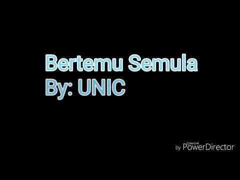 Bertemu Semula Lirik By UNIC