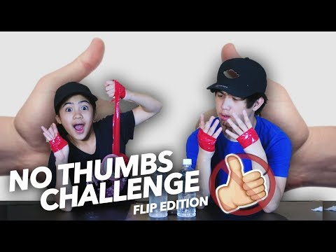 NO THUMBS CHALLENGE (FLIP EDITION) | Ranz and Niana