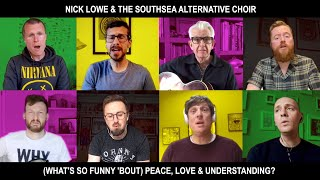 Baixar Nick Lowe & The Southsea Alternative Choir - (What's So Funny 'Bout) Peace, Love & Understanding