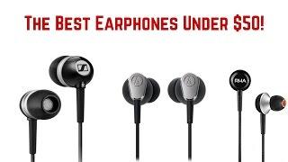 Best Earphones Under $50