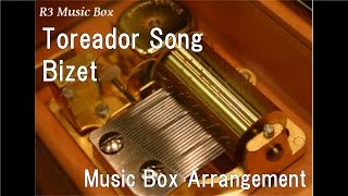 "Toreador Song/Bizet [Music Box] (""Five Nights at Freddy"