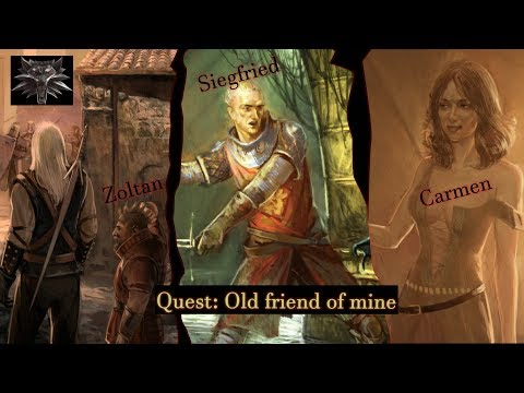 Quest: Old Friend Of Mine (Carmen, Siegfried, & Zoltan) - The Witcher