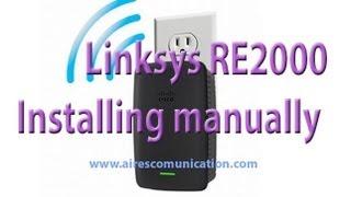 linksys re2000 range extender manually install setup