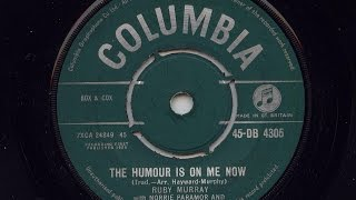 Ruby Murray 'The Humour Is On Me Now' 45 rpm