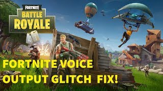 HOW TO FIX FORTNITE VOICE CHAT OUTPUT GLITCH! (PC)