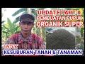 Gambar cover UPDATE PART II //Pupuk Kompos Organik Super Untuk Kesuburan Tanah Dan Tanaman Hasil Setelah Matang