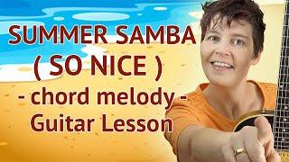 SUMMER SAMBA Guitar Lesson - Chord Melody / SO NICE Guitar Tutorial / SAMBA DE VERÃO Gutiar Lesson