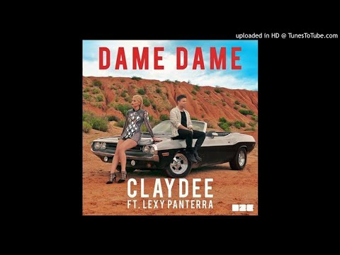 Claydee feat. Lexy Panterra - Dame Dame (New 2017)
