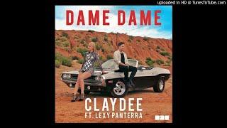 Claydee feat. Lexy Panterra - Dame Dame (New 2017)