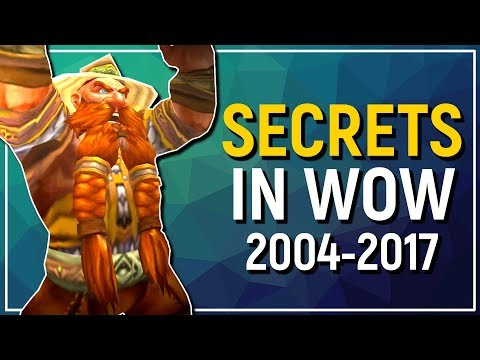 Secrets, Mysteries & Urban Legends in World of Warcraft | 2004 - 2017 & Beyond