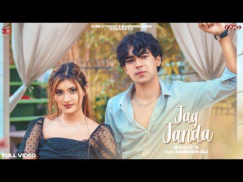 Magic - Jag Janda ( Offical Video ) Samreen Ali | New Punjabi Song 2021 | Fame Studioz