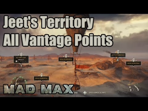 Mad Max - Jeet's Territory Vantage Outposts | Balefire, Gustie, Colossus, Fuel Veins