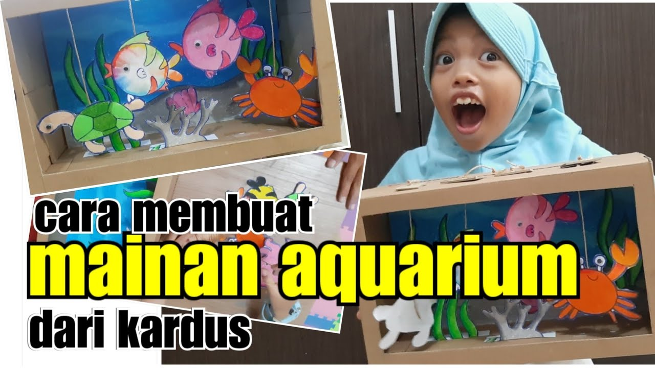 Cara Membuat Mainan Aquarium dari Kardus - YouTube