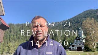 Revelation 14:14-20  Ben Ortize  May 11, 2020