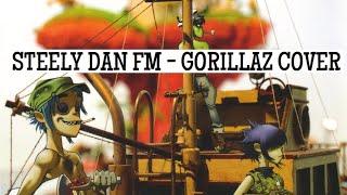 Steely Dan | FM (GORILLAZ COVER) |