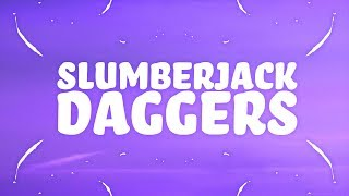 SLUMBERJACK & Machine Age - Daggers (Lyrics)