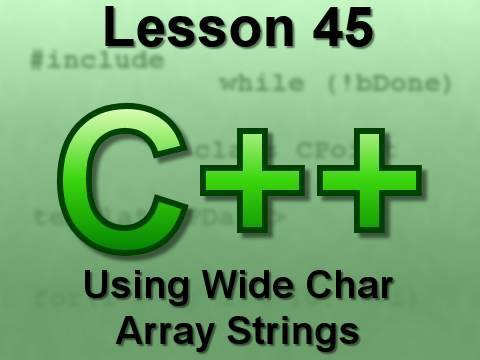 C++ Console Lesson 45: Using Wide Char Array Strings