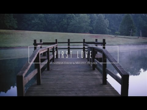 First Love  (Official Lyric Video) - Jonathan & Melissa Helser | Beautiful Surrender