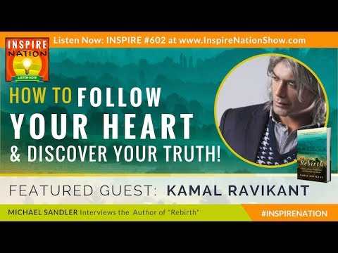 🌟 KAMAL RAVIKANT: How to Follow Your Heart & Discover Your Truth! | Author of Rebirth
